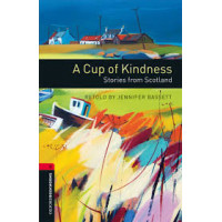 Oxford Bookworms: A Cup of Kindness: Stories from Scotland